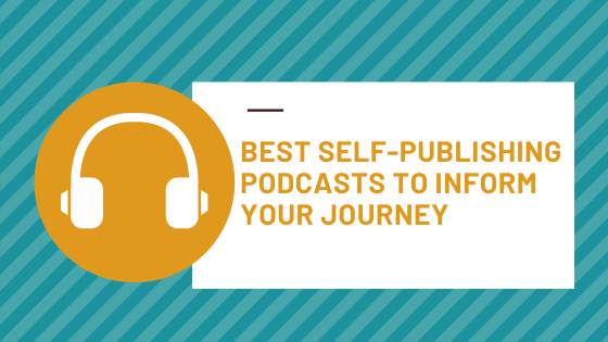 12 Best Self-Publishing Podcasts to Inform Your Journey
