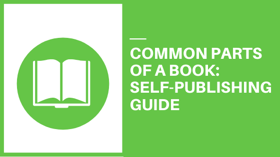 Common Parts of a Book: Self-Publishing Guide