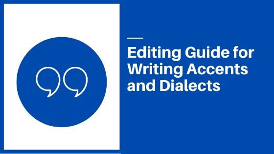 Editing Guide for Writing Accents and Dialects