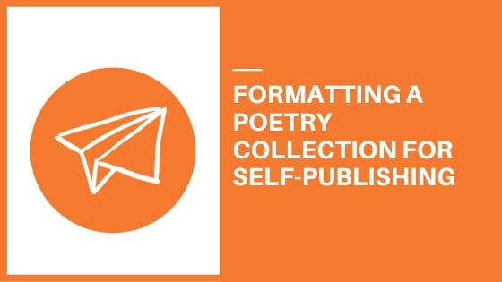 Formatting a Poetry Collection for Self-Publishing