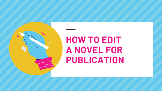 How to Edit a Novel for Publication