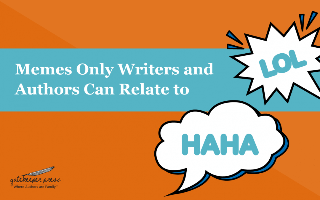 20 Memes Only Writers and Authors Can Relate To