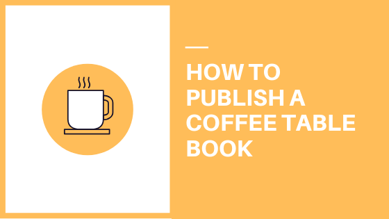 how to publish a coffee table book